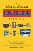 The Basic Basics How to Cook from A–Z