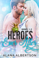 Alana Albertson - Heroes Ever After: Books 1-3 artwork