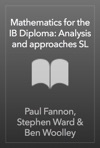 Mathematics For The IB Diploma Analysis And Approaches SL