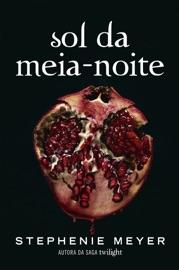 Sol da Meia-Noite - Stephenie Meyer by  Stephenie Meyer PDF Download