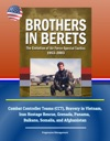 Brothers In Berets The Evolution Of Air Force Special Tactics 1953-2003 - Combat Controller Teams CCT Bravery In Vietnam Iran Hostage Rescue Grenada Panama Balkans Somalia And Afghanistan