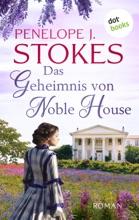 Das Geheimnis von Noble House: Ein leidenschaftliches Südstaatenepos in Tradition von »Vom Winde verweht«