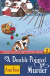 A Double-Pointed Murder The Bait  Stitch Cozy Mystery Series Book 2