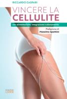 Vincere la cellulite con alimentazione, integrazione e allenamento ebook Download