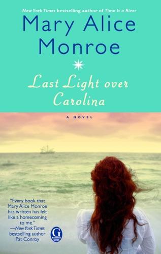 Mary Alice Monroe - Last Light over Carolina