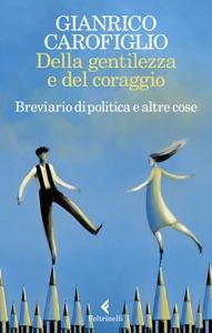 Della gentilezza e del coraggio Book Cover