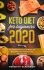Keto Diet For Beginners 2020: The Complete Guide To Lose Weight And Burn Fat Quickly And Easily On The Ketogenic Diet