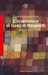 L'invenzione di Gesù di Nazareth Book Cover