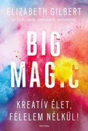 Big Magic - Kreatív élet, félelem nélkül! PDF Download