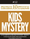Perfect 10 Kids Mystery Plots 12-2 A BRYCE AND MELISSA MYSTERY - BOOK 2 CHOCOLATE BARS AND DIAMONDS  CHILDREN SLEUTHS