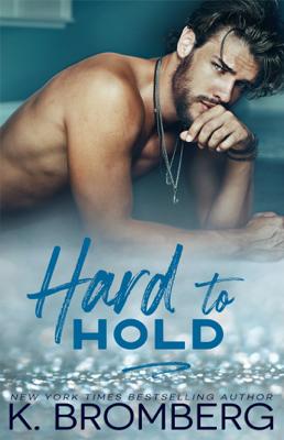 K. Bromberg - Hard to Hold book