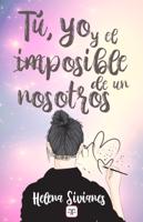 Download and Read Online Tú, yo y el imposible de un nosotros
