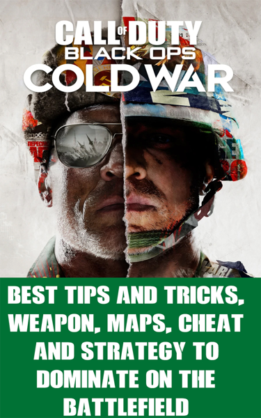 Call of Duty: Black Ops Cold War - Best Tips and Tricks, Weapon, Maps, Cheat and Strategy to dominate on the battlefield