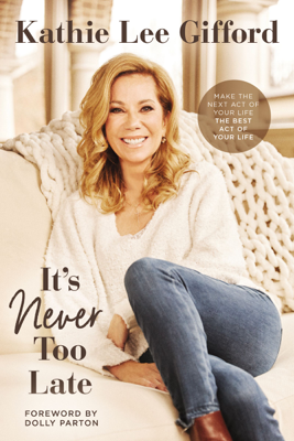 Kathie Lee Gifford - It's Never Too Late book