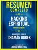 Resumen Completo: Hacking Espiritual (Spirit Hacking) - Basado En El Libro De Chamán Durek