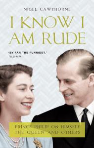 Prince Philip: I Know I am Rude, But I Like It Couverture de livre