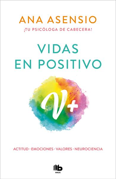 Vidas en positivo by Ana Asensio
