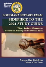 Louisiana Notary Exam Sidepiece To The 2021 Study Guide: Tips, Index, Forms—Essentials Missing In The Official Book