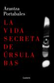 Download and Read Online La vida secreta de Úrsula Bas