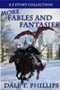 More Fables And Fantasies: A 5 Story Collection