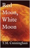 Red Moon, White Moon