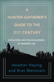Download A Hunter-Gatherer's Guide to the 21st Century