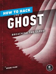 How to Hack Like a Ghost Boekomslag