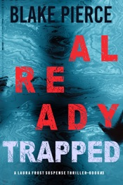 Download Already Trapped (A Laura Frost FBI Suspense Thriller—Book 3)