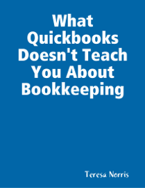 What Quickbooks Doesn't Teach You About Bookkeeping