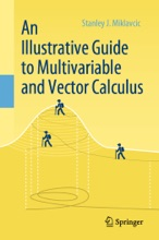 An Illustrative Guide To Multivariable And Vector Calculus