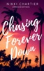 Chasing Forever Down