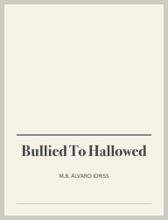 Bullied To Hallowed