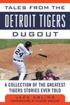 Tales From The Detroit Tigers Dugout