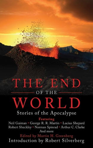 Martin H. Greenberg & Robert Silverberg - The End of the World