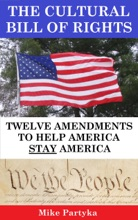 The Cultural Bill Of Rights: Twelve Amendments To Help America Stay America