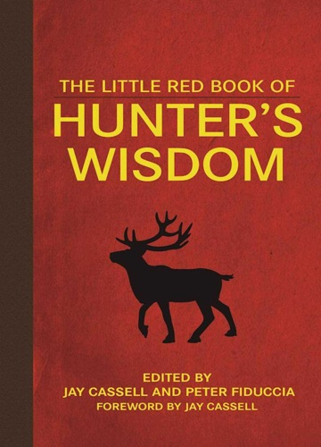 Jay Cassell & Peter Fiduccia - The Little Red Book of Hunter's Wisdom