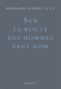 Sur la route des hommes sans nom par Bernard-Henri Lévy Couverture de livre