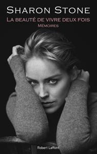 La Beauté de vivre deux fois by Sharon Stone