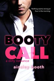 Booty Call (A Forbidden Bodyguard Romance) - Ainsley Booth book summary