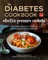 The Diabetic Cookbook For Electric Pressure Cookers Instant Healthy Meals For Managing Diabetes