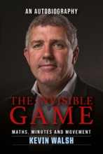 Kevin Walsh: The Invisible Game