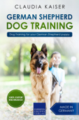 German Shepherd Dog Training: Dog Training for Your German Shepherd Puppy