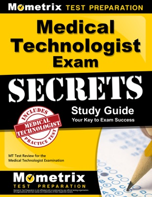 Medical Technologist Exam Secrets Study Guide: