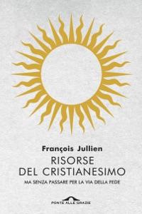 Risorse del cristianesimo da François Jullien