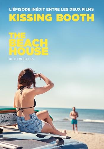 Beth Reekles & Brigitte Hébert - The Kissing Booth - The Beach House (L'épisode inédit entre les deux films)