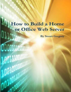 How to Build a Home or Office Web Server Book Cover