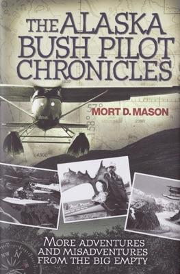 The Alaska Bush Pilot Chronicles