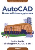 AutoCAD - Nuova edizione aggiornata