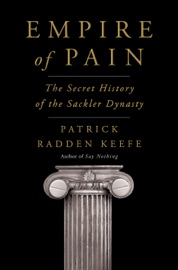 Empire of Pain - Patrick Radden Keefe by  Patrick Radden Keefe PDF Download