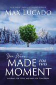 Download and Read Online You Were Made for This Moment